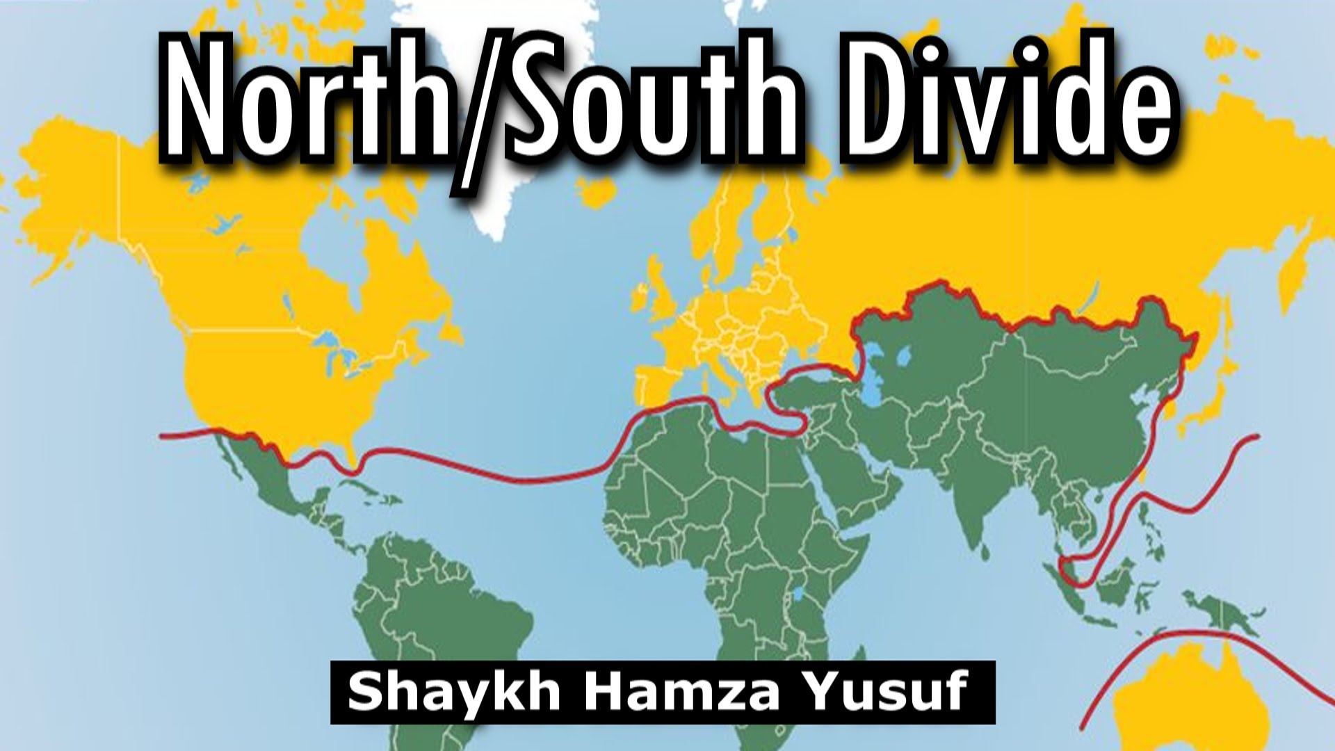 Source: Youtube Capitalism: The North/South Divide - Shaykh Hamza Yusuf